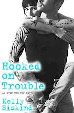 Hooked on Trouble (Over the Top, nr. 3)