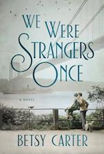 We Were Strangers Once