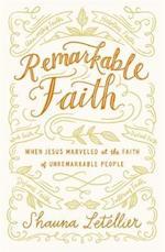 Remarkable Faith (Remarkable)