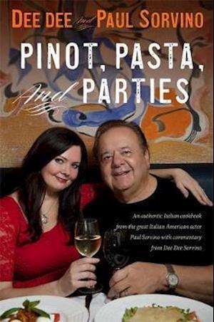 Bog, hardback Pinot, Pasta, and Parties af Dee Dee Sorvino