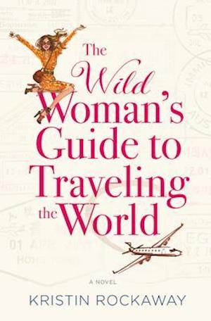 Wild Woman's Guide to Traveling the World