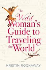 Wild Woman's Guide to Traveling the World af Kristin Rockaway