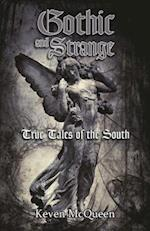 Gothic and Strange True Tales of the South af Keven McQueen
