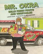 Mr. Okra Sells Fresh Fruits and Vegetables
