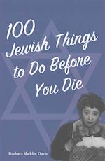 100 Jewish Things to Do Before You Die