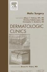 Mohs Surgery, An Issue of Dermatologic Clinics (The Clinics, Dermatology, nr. 29)