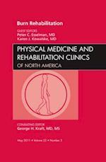 Burn Rehabilitation, An Issue of Physical Medicine and Rehabilitation Clinics (The Clinics, Orthopedics, nr. 22)