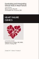 Conducting and Interpreting Clinical Trials in Heart Failure, An Issue of Heart Failure Clinics (The Clinics: Internal Medicine, nr. 7)