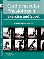 Cardiovascular Physiology in Exercise and Sport af Christopher Bell