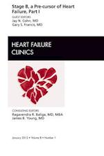 Stage B, a Pre-Cursor of Heart Failure, an Issue of Heart Failure Clinics af Jay N. Cohn, Gary Francis