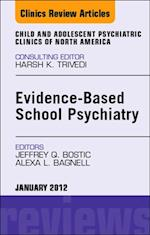 Evidence-Based School Psychiatry, An Issue of Child and Adolescent Psychiatric Clinics of North America - E-Book af Alexa L. Bagnell, Jeffrey Q. Bostic