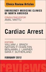 Cardiac Arrest, An Issue of Emergency Medicine Clinics - E-Book
