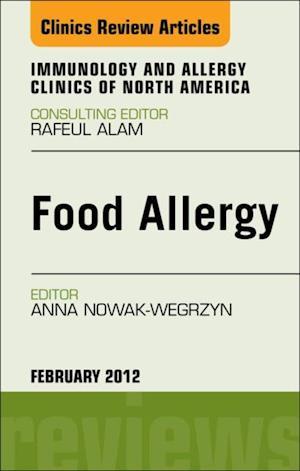 Food Allergy, An Issue of Immunology and Allergy Clinics af Anna H. Nowak-Wegrzyn