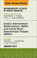 Cranial Arteriovenous Malformations (AVMs) and Cranial Dural Arteriovenous Fistulas (DAVFs), An Issue of Neurosurgery Clinics - E-Book af Judy Huang, Rafael J. Tamargo
