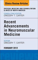 Recent Advancements in Neuromuscular Medicine, An Issue of Physical Medicine and Rehabilitation Clinics - E-Book af Gregory T Carter