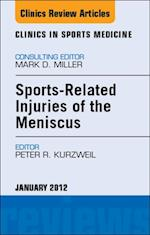 Sports-Related Injuries of the Meniscus,  An Issue of Clinics in Sports Medicine - E-Book af Peter R Kurzweil