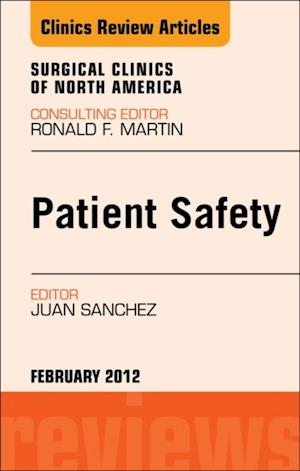 Patient Safety, An Issue of Surgical Clinics af Juan A Sanchez