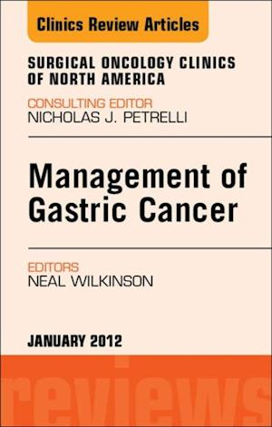 Management of Gastric Cancer, An Issue of Surgical Oncology Clinics