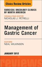 Management of Gastric Cancer, An Issue of Surgical Oncology Clinics - E-Book