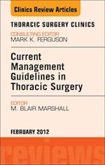 Current Management Guidelines in Thoracic Surgery,  An Issue of Thoracic Surgery Clinics - E-Book af M. Blair Marshall
