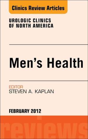 Men's Health, An Issue of Urologic Clinics af Steven A. Kaplan