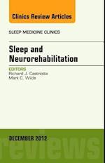 Sleep and Neurorehabilitation, An Issue of Sleep Medicine Clinics (The Clinics: Internal Medicine, nr. 7)
