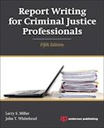 Report Writing for Criminal Justice Professionals af Larry Miller