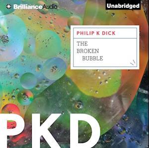 Broken Bubble af Philip K. Dick