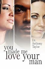 You Made Me Love Your Man af Dr Anthony Taylor, Anthony Taylor
