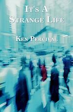 It's a Strange Life af Ken Percival