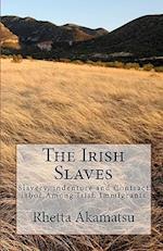 The Irish Slaves af Rhetta Akamatsu