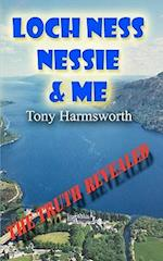 Loch Ness, Nessie and Me af Tony Harmsworth