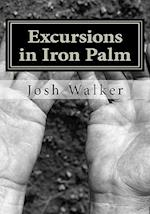Excursions in Iron Palm af Josh Walker