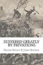 Suffered Greatly by Privations af John C. Rigdon, Glenn Stacy