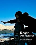Reach with Your Heart