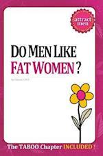 Do Men Like Fat Women?
