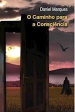 O Caminho Para a Consciencia af Daniel Marques