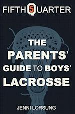 The Parent's Guide to Boys Lacrosse