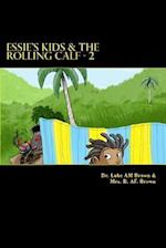 Essie's Kids & the Rolling Calf - 2 af Dr Luke Am Brown, Luke Brown