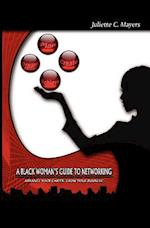 A Black Woman's Guide to Networking af Juliette C. Mayers