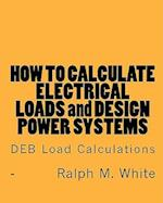 How to Calculate Electrical Loads and Design Power Systems
