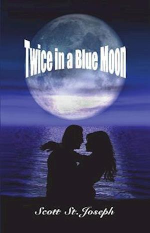 Bog, paperback Twice in a Blue Moon af Scott St Joseph