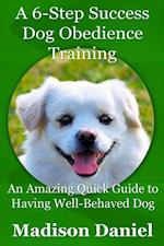 6-Step Success Dog Obedience Training