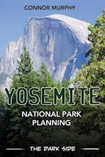 Yosemite National Park Planning: The Dark Side