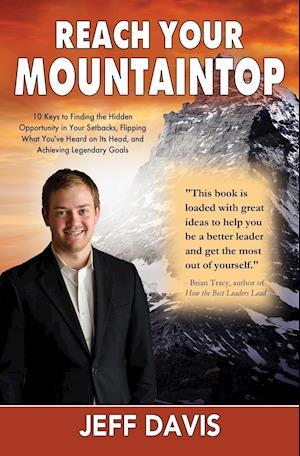 Bog, hæftet Reach Your Mountaintop: 10 Keys to Finding the Hidden Opportunity in Your Setbacks, Flipping What You've Heard on Its Head, and Achieving Legendary Go af Jeff Davis