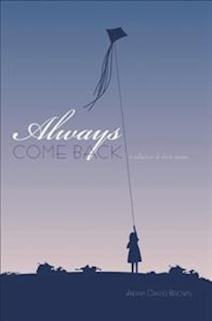 Always Come Back: A Collection of Short Stories