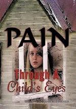 Pain Through a Child's Eyes af Joyce Turner