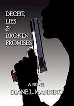 Deceit, Lies & Broken Promises