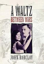 A Waltz Between Wars af John Barclay