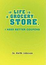 If Life Is a Grocery Store, I Need Better Coupons